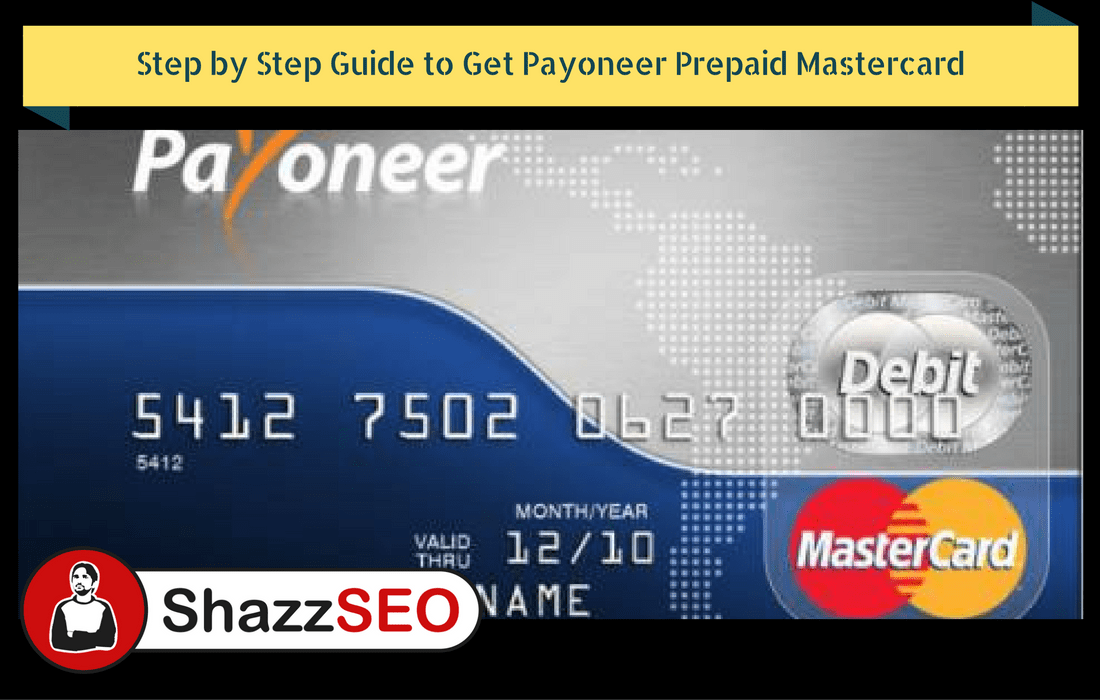 Step by Step Guide to Get Payoneer Prepaid Mastercard